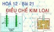 Cách điều chế kim loại và bài tập về điều chế kim loại - hoá 12 bài 21